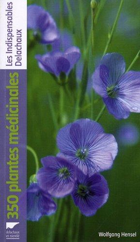 350 plantes médicinales - delachaux et niestle - 9782603015315 -