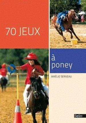 70 jeux à poney - belin - 9782701159003 -