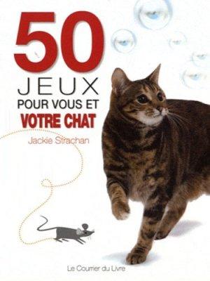 50 jeux pour vous et votre chat - le courrier du livre - 9782702908785 -