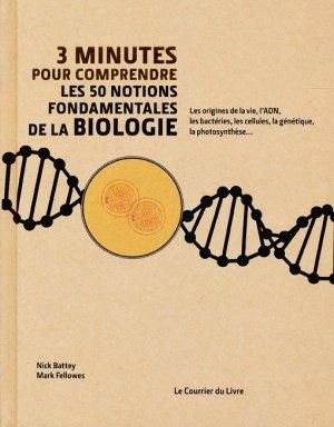 3 minutes pour comprendre les 50 notions fondamentales de la biologie - le courrier du livre - 9782702912638 -