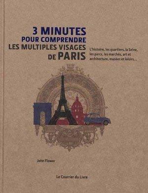 3 minutes pour comprendre les multiples visages de Paris - le courrier du livre - 9782702914397 -