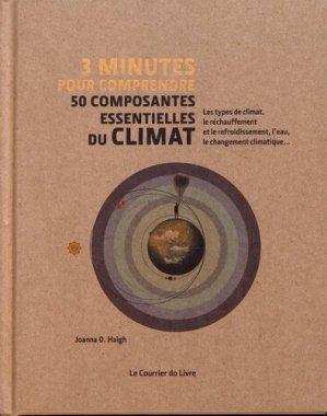 3 minutes pour comprendre 50 composantes essentielles du climat - le courrier du livre - 9782702915158 -