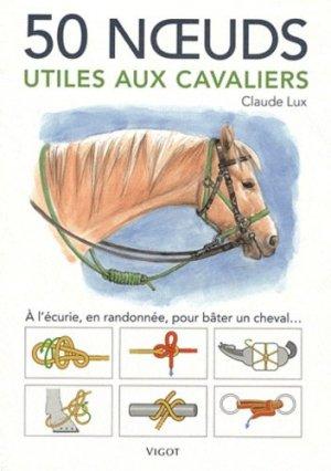 50 noeuds utiles aux cavaliers - vigot - 9782711421435 -