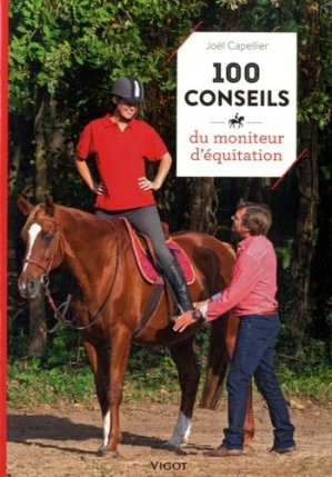 100 conseils du moniteur d'équitation - vigot - 9782711423552 -