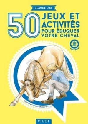 50 jeux et activités pour éduquer votre cheval - vigot - 9782711425365 -