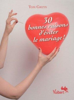 30 bonnes raisons d'éviter le mariage - Vuibert - 9782711764303 -