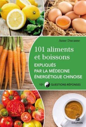 101 aliments et boissons expliqués par la médecine énergétique chinoise - dauphin - 9782716315715 -