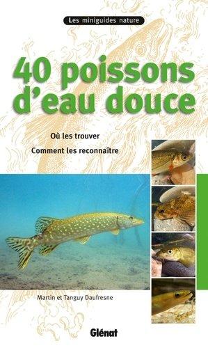 40 poissons d'eau douce - glenat - 9782723482394 -