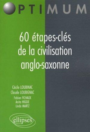 60 Etapes-clés de la civilisation anglo-saxonne - Ellipses - 9782729838393 -