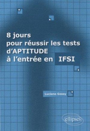 8 jours pour réussir les tests d'aptitude à l'entrée en IFSI - ellipses - 9782729862695