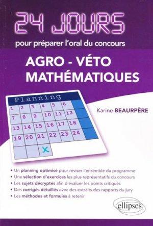 24 jours pour préparer l'oral du concours agro-véto mathématiques - ellipses - 9782729864422 -