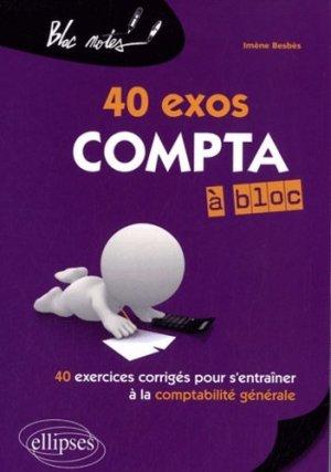 40 exos compta à bloc - Ellipses - 9782729864545 -