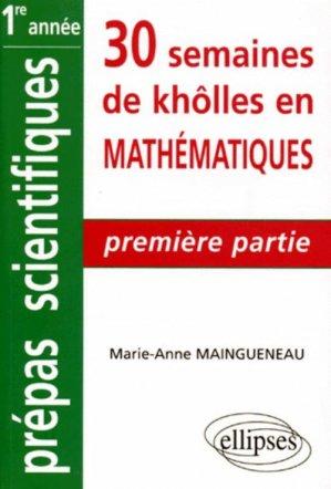 30 SEMAINES DE KHOLLES EN MATHEMATIQUES. 2ème partie - Marie-Anne Maingueneau