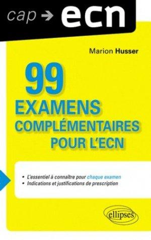 99 examens complémentaires pour l'ECN - ellipses - 9782729872618 -