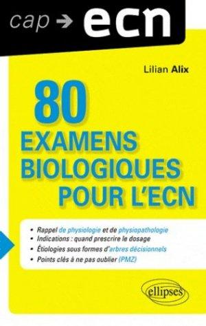 80 examens biologiques pour l'ECN - ellipses - 9782729873448 -