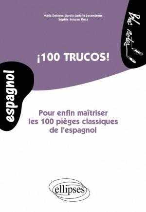 100 trucos ! Pour enfin maîtriser les 100 pièges classiques de l'espagnol - ellipses - 9782729882723 -