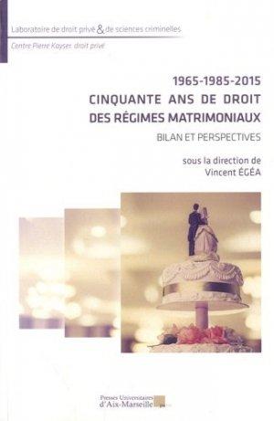 1965-1985-2015 : Cinquante ans de droit des régimes matrimoniaux - presses universitaires d'aix-marseille - 9782731410716 -