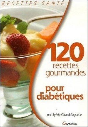 120 Recettes gourmandes pour diabétiques - jacques grancher editions - 9782733909676 -