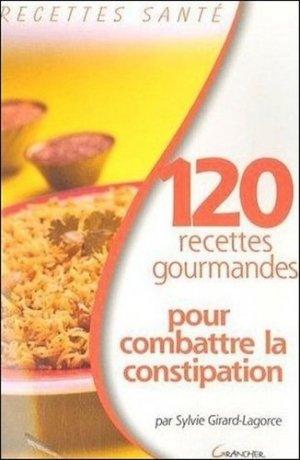 120 recettes gourmandes pour combattre la constipation - jacques grancher editions - 9782733909881 -