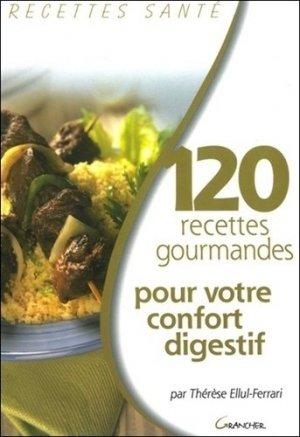 120 recettes gourmandes pour votre confort digestif - jacques grancher editions - 9782733910214 -
