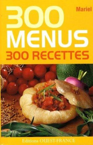 300 menus 300 recettes - Ouest-France - 9782737347153 -