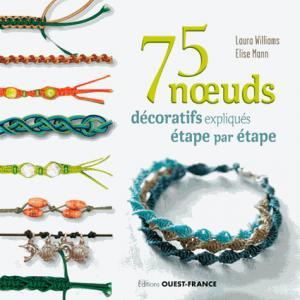 75 noeuds décoratifs expliqués étape par étape - ouest-france - 9782737369780 -