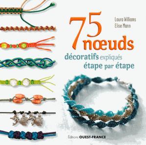 75 noeuds décoratifs expliqués étape par étape - Ouest-France - 9782737377716 -