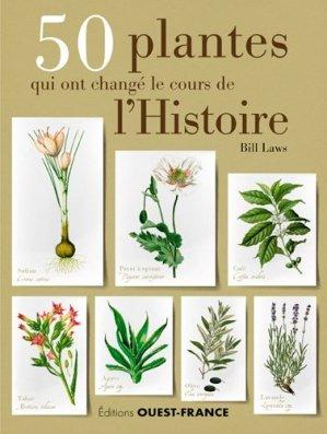 50 plantes qui ont changé le cours de l'histoire - ouest-france - 9782737378119 -