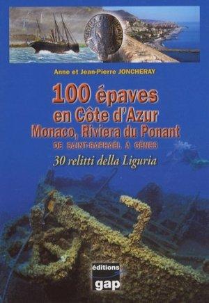 100 Epaves en Côte d'Azur. Monaco, Riviera du Ponant de Saint-Raphaël à Gênes - gap - 9782741703860 -