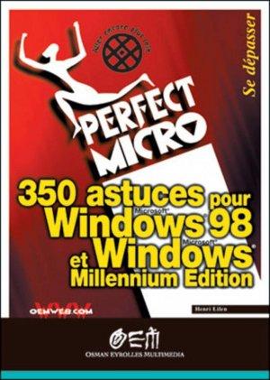 350 astuces pour Windows 98 et Windows Millennium edition - osman eyrolles multimedia - 9782746402584 -