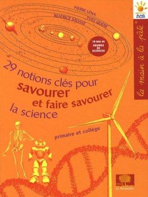 29 notions clés pour savourer et faire savourer la science - le pommier - 9782746504417 -