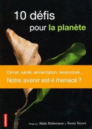 10 défis pour la planète - autrement - 9782746731684 -