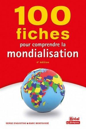 100 fiches pour comprendre la mondialisation - Bréal - 9782749550725 -