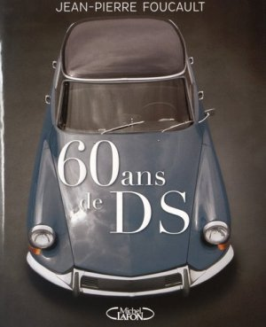 60 ans de DS - michel lafon - 9782749926872 -