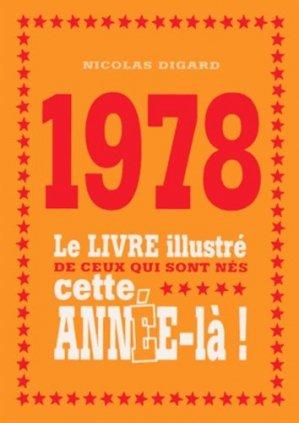 1978. Le livre illustré de ceux qui sont nés cette année-là ! - Editions First - 9782754069786 -