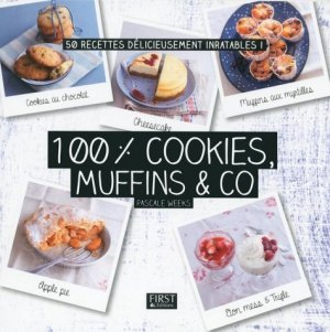 100% cookies, muffins & co - Editions First - 9782754083836 -