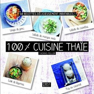 100 % cuisine thaïe - Editions First - 9782754083874 -