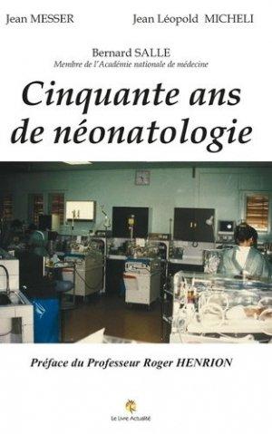 50 ans de néonatologie - Editions Paulo Ramand - 9782754306478 -
