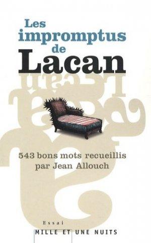543 impromptus de Jacques Lacan - Mille et une Nuits - 9782755500714 -