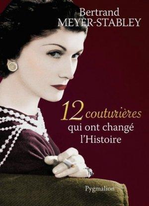12 couturières qui ont changé l'Histoire - pygmalion - 9782756407784 -