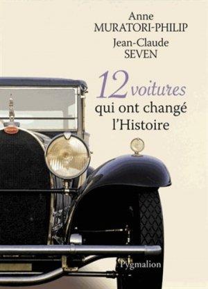 12 voitures qui ont changé l'Histoire - pygmalion - 9782756408033 -
