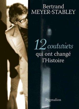 12 couturiers qui ont changé l'Histoire - pygmalion - 9782756414829 -