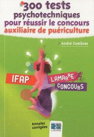 300 tests psychotechniques pour réussir le concours auxiliaire de puériculture - lamarre - 9782757304273 -