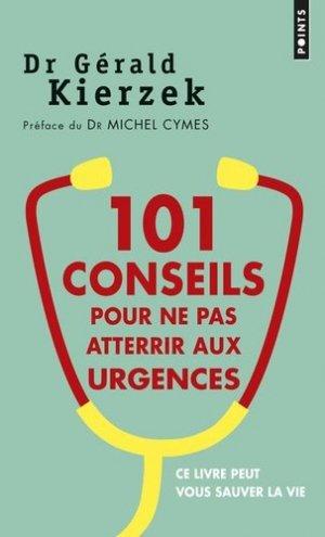 101 conseils pour ne pas atterrir aux urgences - du seuil - 9782757846445 -