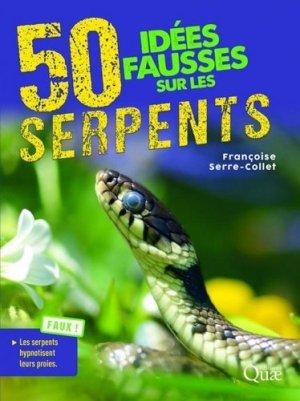 50 idées fausses sur les serpents - quae - 9782759227952 -