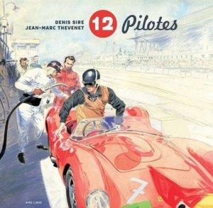 12 pilotes - Editions Dupuis - 9782800160399 - https://fr.calameo.com/read/000015856c4be971dc1b8