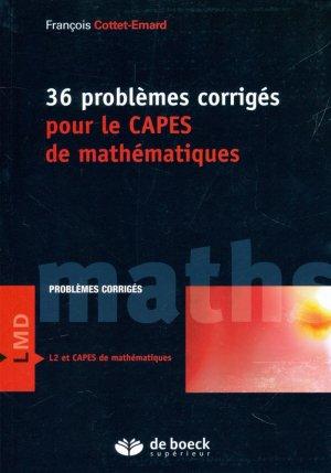 36 problèmes corrigés pour le CAPES de mathématiques - de boeck superieur - 9782807302082