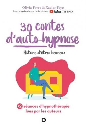 30 contes d'auto-hypnose - de boeck supérieur - 9782807329188 -