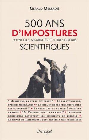 500 ans d'impostures, sornettes, absurdités et autres erreurs scientifiques - l'archipel - 9782809810295 -