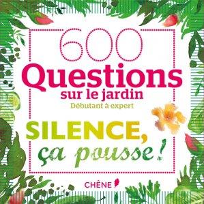 600 questions Silence ça pousse ! - du chene - 9782812316029 -